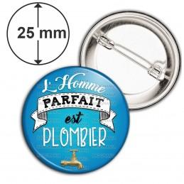 Badge 25mm Epingle L'Homme Parfait est PLOMBIER