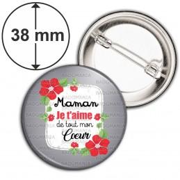 Badge 38mm Epingle Maman je t'aime de tout mon cœur - Fleurs Rouges Fond Gris
