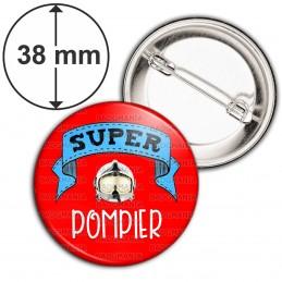 Badge 38mm Epingle Super POMPIER