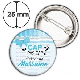Badge 25mm Epingle Cap ou pas Cap d'être ma Marraine - Fond bleu nœud