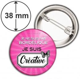 Badge 38mm Epingle Je ne Suis pas Bordelique Je suis Creative - Rose Papillon