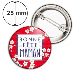 Badge 25mm Epingle Bonne Fête MAMAN - Fleurs blanches Fond Rouge