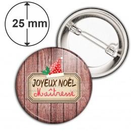 Badge 25mm Epingle Joyeux Noël Maîtresse - Fond planches de bois Bonnet de noël