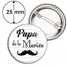 Badge 25mm Epingle Papa de la Mariée - Moustache Mariage Cérémonie