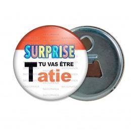 Décapsuleur 6cm Aimant Magnet SURPRISE Tu vas être TATIE - Logo Œufs Chocolats