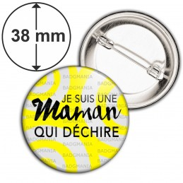 Badge 38mm Epingle Je suis une Maman qui Déchire - Fond Gris Jaune