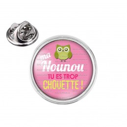 Pin's rond 2cm argenté Ma nounou tu es trop chouette ! - Chouette Verte Fond Rose