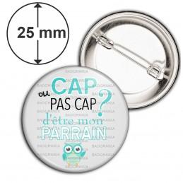 Badge 25mm Epingle Cap ou pas Cap d'être mon Parrain - Fond gris Chouette