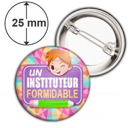 Badge 25mm Epingle Un Instituteur Formidable - Roux - Fond Multicolore
