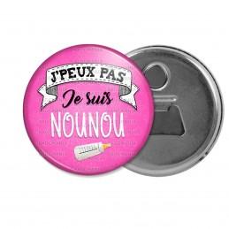 Décapsuleur 6cm Aimant Magnet J'peux Pas Je suis Nounou - Biberon Fond Rose