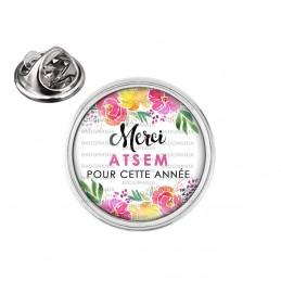 Pin's rond 2cm argenté Merci ATSEM pour cette année - Fond Fleuri