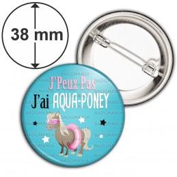Badge 38mm Epingle J'Peux Pas J'ai Aqua-Poney - Poney Boué