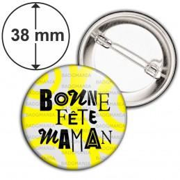 Badge 38mm Epingle Bonne Fête Maman - Fond Gris Jaune