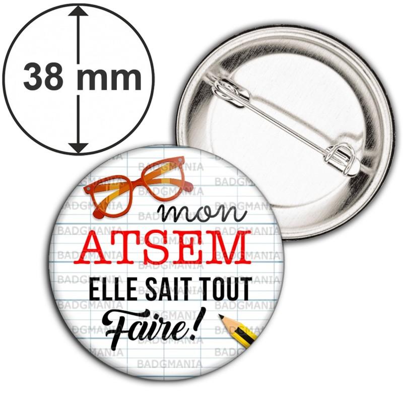 Badge 38mm Epingle Mon ATSEM elle sait tout faire - Lunettes Crayon
