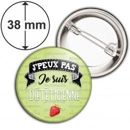 Badge 38mm Epingle J'Peux Pas Je suis Diététicienne - Fraise Fond Vert