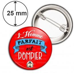 Badge 25mm Epingle L'Homme Parfait est POMPIER