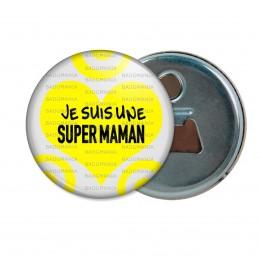Décapsuleur 6cm Aimant Magnet Je suis une super maman - Grand Cœur Jaune Fond Gris