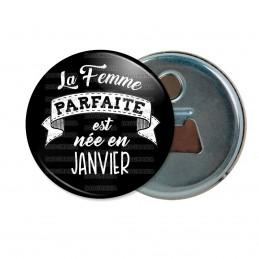 Décapsuleur 6cm Aimant Magnet La Femme Parfaite est Née en JANVIER - Blanc sur Noir