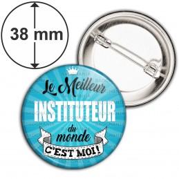 Badge 38mm Epingle Le meilleur Instituteur du monde c'est moi - Fond Bleu