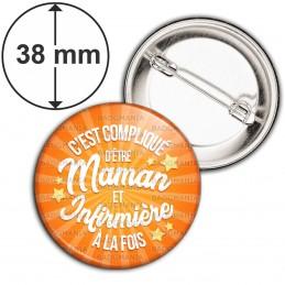 Badge 38mm Epingle C'est compliqué d'être Maman et Infirmière à la Fois - Fond Orange