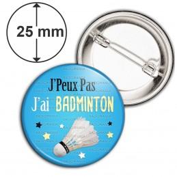 Badge 25mm Epingle J'Peux Pas J'ai Badminton - Sport Volant fond bleu