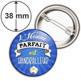 Badge 38mm Epingle L'Homme Parfait est HANDBALLEUR