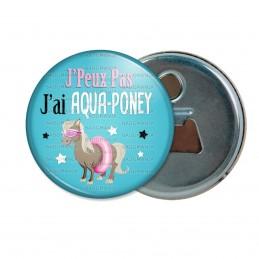 Décapsuleur 6cm Aimant Magnet J'Peux Pas J'ai Aqua-Poney - Poney Boué