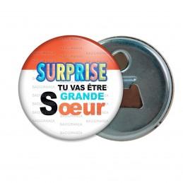 Décapsuleur 6cm Aimant Magnet SURPRISE Tu vas être GRANDE SŒUR - Logo Œufs Chocolats