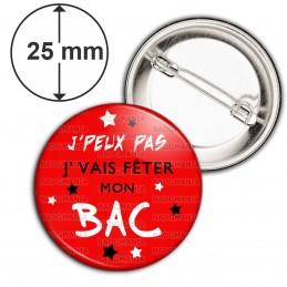 Badge 25mm Epingle J'Peux Pas J'Vais fêter mon BAC - Etoiles Fond Rouge