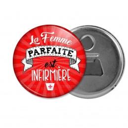 Décapsuleur 6cm Aimant Magnet La Femme parfaite est Infirmière - Fond Rouge Rayons