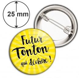 Badge 25mm Epingle Futur Tonton qui Déchire - Fond jaune