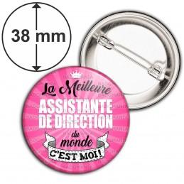 Badge 38mm Epingle La Meilleure ASSISTANTE DE DIRECTION du monde C'est Moi