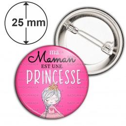 Badge 25mm Epingle Ma Maman est une Princesse - Fond Rose
