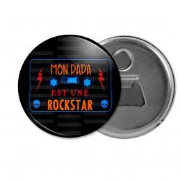 Décapsuleur 6cm Aimant Magnet Mon PAPA est une Rockstar - Fond Noir k7