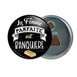 Décapsuleur 6cm Aimant Magnet La Femme Parfaire est Banquiere - Lingot d'Or Fond noir