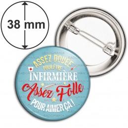 Badge 38mm Epingle Assez douée pour être Infirmière Assez folle pour aimer ça !