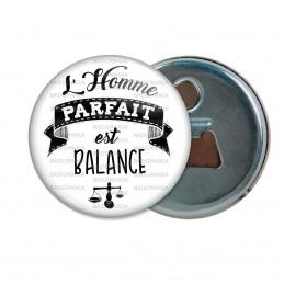 Décapsuleur 6cm Aimant Magnet L'Homme Parfait est BALANCE - Signe Astrologique