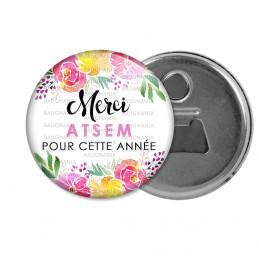 Décapsuleur 6cm Aimant Magnet Merci ATSEM pour cette année - Fond Fleuri