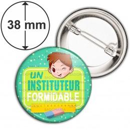 Badge 38mm Epingle Un Instituteur Formidable - Chatain - Fond Vert