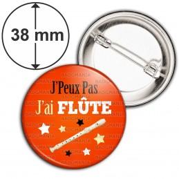 Badge 38mm Epingle J'Peux Pas J'ai Flûte - Instrument Musique