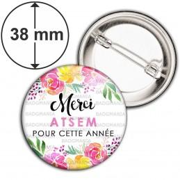 Badge 38mm Epingle Merci ATSEM pour cette année - Fond Fleuri
