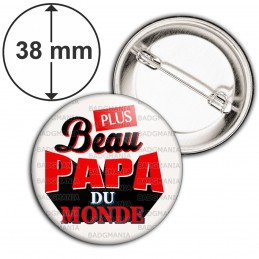 Badge 38mm Epingle Plus Beau Papa du Monde - Fond blanc