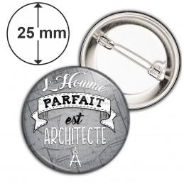 Badge 25mm Epingle L'Homme Parfait est ARCHITECTE