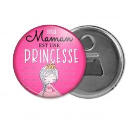 Décapsuleur 6cm Aimant Magnet Ma Maman est une Princesse - Fond Rose