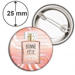 Badge 25mm Epingle Bonne Fête Maman - Flacon de Parfum