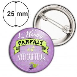 Badge 25mm Epingle L'Homme Parfait est VITICULTEUR