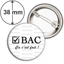 Badge 38mm Epingle BAC Ca c'est Fait - Case Cochée Fond Blanc