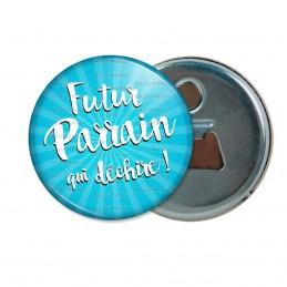 Décapsuleur 6cm Aimant Magnet Futur Parrain qui Déchire - Fond bleu