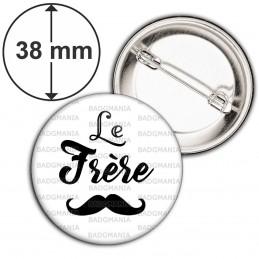 Badge 38mm Epingle Le Frère - Moustache Mariage Cérémonie