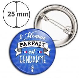 Badge 25mm Epingle L'Homme Parfait est GENDARME